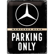 Mercedes Benz Parking Only Kyltti 30 x 40 cm