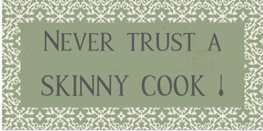 Magneetti Never trust a skinny cook !